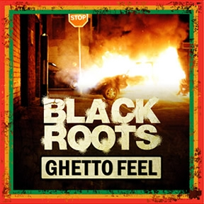 Black Roots Ghetto Feel