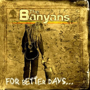 The Banyans For Better Days