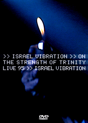 Israel Vibration On The Strength Of Trinity: Live 95