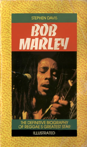 Bob Marlet: The Definitive Biography Of Reggae's Greatest Star