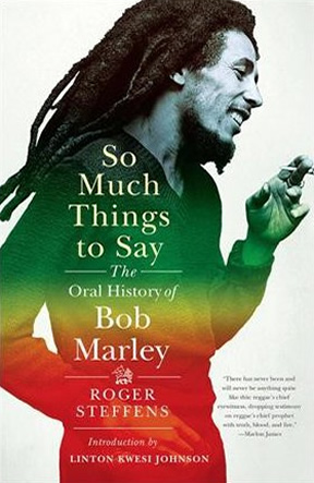 So Much Things To Say - The Oral History Of Bob Marley